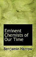 Eminent Chemists of Our Time