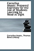 Cornelius Nepos: Prepared Expressly for the Use of Students Learning to Read at Sight