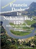 Francis Drake in Nehalem Bay 1579 Setting the Historical Record Straight