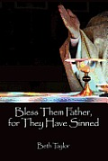 Bless Them Father, for They Have Sinned