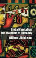 Global Capitalism & the Crisis of Humanity