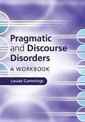 Pragmatic and Discourse Disorders: A Workbook