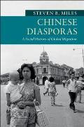 Chinese Diasporas: A Social History of Global Migration