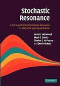 Stochastic Resonance: From Suprathreshold Stochastic Resonance to Stochastic Signal Quantization