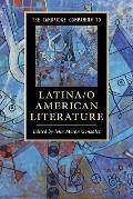 The Cambridge Companion to Latina/O American Literature