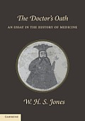 The Doctor's Oath: An Essay in the History of Medicine