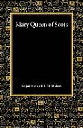 Mary Queen of Scots: A Study of the Lennox Narrative in the University Library at Cambridge