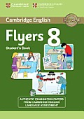 Cambridge English Young Learners 8 Flyers Student's Book: Authentic Examination Papers from Cambridge English Language Assessment
