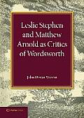 Leslie Stephen and Matthew Arnold as Critics of Wordsworth: Leslie Stephen Lecture 1939