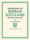 Topography of Roman Scotland: North of the Antonine Wall