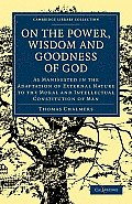 On the Power Wisdom and Goodness of God