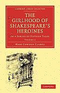 The Girlhood of Shakespeare's Heroines: Volume 2