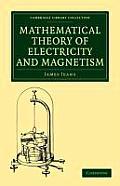 Mathematical Theory of Electricity and Magnetism