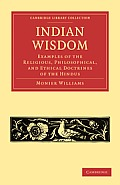 Indian Wisdom: Examples of the Religious, Philosophical, and Ethical Doctrines of the Hindus