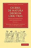 Cicero, de Natura Deorum Libri Tres 3 Volume Set: With Introduction and Commentary