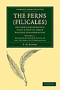 The Ferns (Filicales): Volume 1, Analytical Examination of the Criteria of Comparison: Treated Comparatively with a View to Their Natural Cla