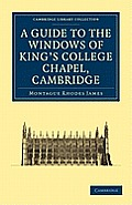 A Guide to the Windows of King's College Chapel, Cambridge