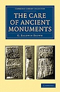 The Care of Ancient Monuments: An Account of Legislative and Other Measures Adopted in European Countries for Protecting Ancient Monuments, Objects a