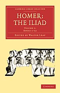 Homer, the Iliad - Volume 1
