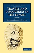 Travels and Discoveries in the Levant: Volume 2
