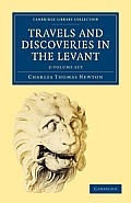 Travels and Discoveries in the Levant 2 Volume Set