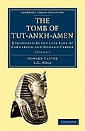 The Tomb of Tut-Ankh-Amen: Discovered by the Late Earl of Carnarvon and Howard Carter