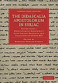 The Didascalia Apostolorum in Syriac: Edited from a Mesopotamian Manuscript with Various Readings and Collations of Other Mss