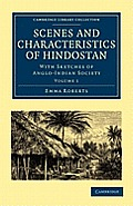 Scenes and Characteristics of Hindostan: With Sketches of Anglo-Indian Society