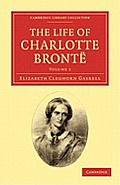 The Life of Charlotte Bront? - Volume 1