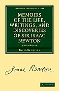 Memoirs of the Life, Writings, and Discoveries of Sir Isaac Newton - 2 Volume Set
