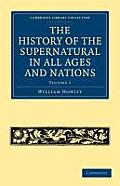The History of the Supernatural in All Ages and Nations - Volume 1