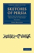 Sketches of Persia: From the Journals of a Traveller in the East