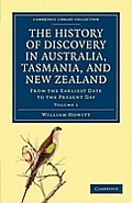 The History of Discovery in Australia, Tasmania, and New Zealand - Volume 1