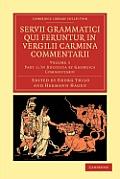 Servii Grammatici Qui Feruntur in Vergilii Carmina Commentarii - Volume 3