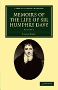 Memoirs of the Life of Sir Humphry Davy - Volume 1