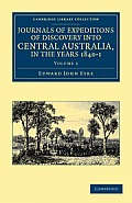 Journals of Expeditions of Discovery Into Central Australia, and Overland from Adelaide to King George's Sound, in the Years 1840-1 - Volume 2