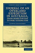 Journal of an Overland Expedition in Australia, from Moreton Bay to Port Essington