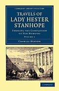 Travels of Lady Hester Stanhope: Forming the Completion of Her Memoirs
