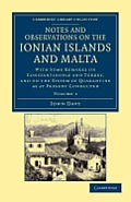 Notes and Observations on the Ionian Islands and Malta: With Some Remarks on Constantinople and Turkey, and on the System of Quarantine as at Present