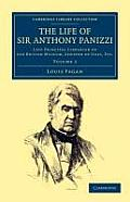 The Life of Sir Anthony Panizzi, K.C.B.: Late Principal Librarian of the British Museum, Senator of Italy, Etc.