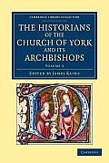 The Historians of the Church of York and Its Archbishops - Volume 3