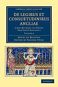 de Legibus Et Consuetudinibus Angliae: Libri Quinque in Varios Tractatus Distincti