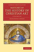 Sketches of the History of Christian Art - 3 Volume Set