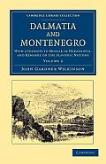 Dalmatia and Montenegro: With a Journey to Mostar in Herzegovia, and Remarks on the Slavonic Nations