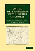 On the Determination of the Orbits of Comets: According to the Methods of Father Boscovich and MR de La Place