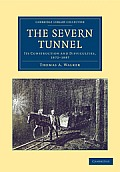 The Severn Tunnel: Its Construction and Difficulties, 1872 1887