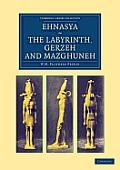 Ehnasya, the Labyrinth, Gerzeh and Mazghuneh