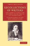Recollections of Writers: With Letters of Charles Lamb, Leigh Hunt, Douglas Jerrold, and Charles Dickens