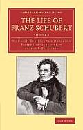 The Life of Franz Schubert