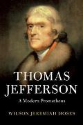 Thomas Jefferson: A Modern Prometheus